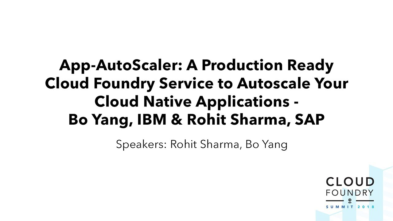 App-AutoScaler: A Production Ready Cloud Foundry Service to Autoscale Your  Cloud Native Applications
