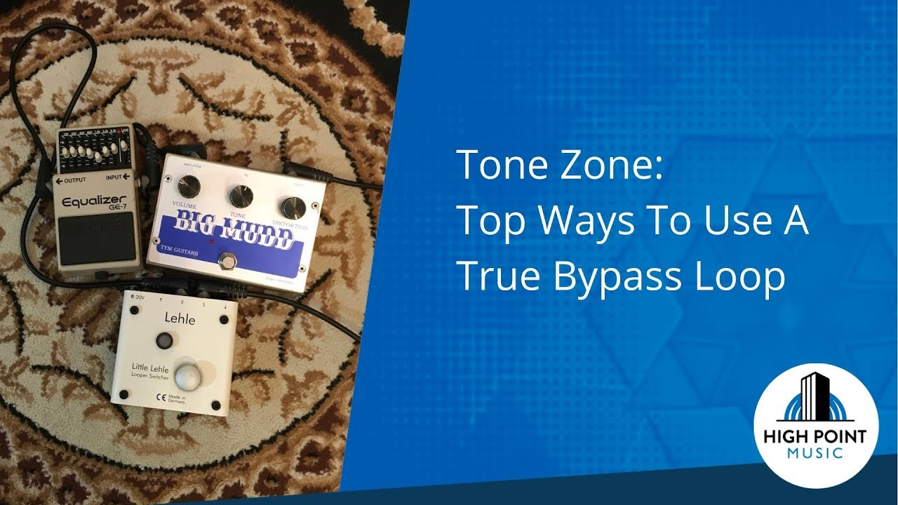 Tone Zone: Top Tips For Using True Bypass Loops