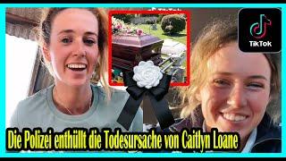 Die Polizei enthüllt die Todesursache von Caitlyn Loane