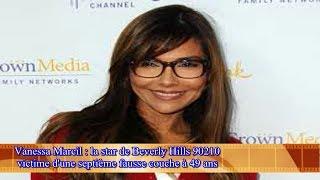 Vanessa Marcil : la star de Beverly Hills 90210  victime d'une septième fausse couche à 49 ans