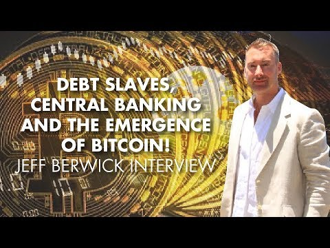Debt Slaves, Central Banking And The Emergence Of Bitcoin! - Jeff Berwick Interview
