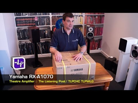 Yamaha RX-A1070 Unboxing Network AV Receiver First Look | The Listening Post | TLPCHC TLPWLG