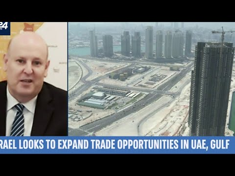 Israel Trade Commissioner Hopes to Open Commercial Center in UAE by End of 2020