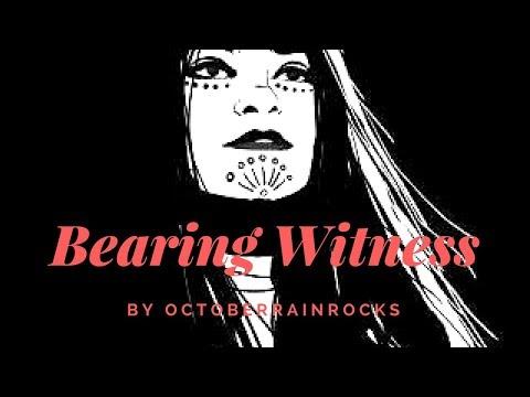 OctoberRainRocks on her experience of bearing witness