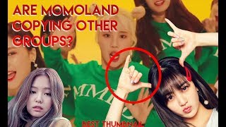 ARE MOMOLAND COPYING OTHER GROUPS? [READ THE DISCRIPTION]
