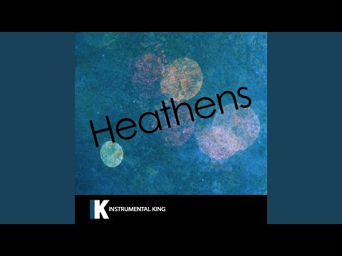Heathens (In The Style Of Twenty One Pilots) (Karaoke Version)