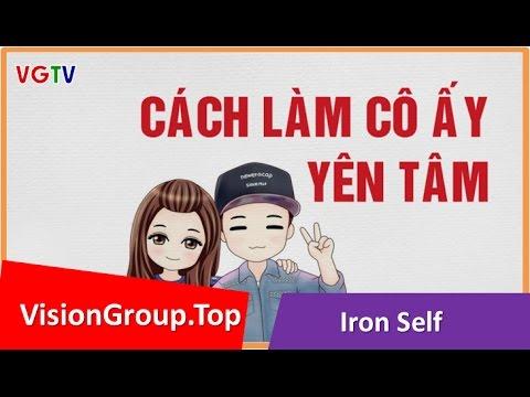 Cách làm quen gái xinh | Làm nàng yên tâm | Vision Group | Iron Self