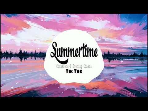 Summertime - Cinnamons & Evening Cinema | Nhạc Gây Nghiện Tik Tok | Chocomilkeuu