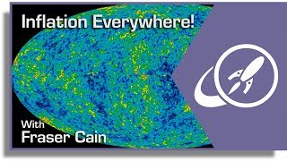 What Is Eternal Inflation? Universes Within Universes Featuring Ethan Siegel