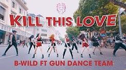 [KPOP IN PUBLIC] BLACKPINK (블랙핑크) - 'Kill This Love' |커버댄스 Dance Cover|By B-Wild Ft GUN From Vietnam