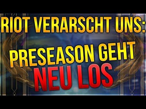 RIOT VERARSCHT UNS?! Preseason geht neu los... [League of Legends] [Deutsch / German]