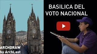 Basílica del Voto Nacional I QUITO I ECUADOR I ARCH DRAW