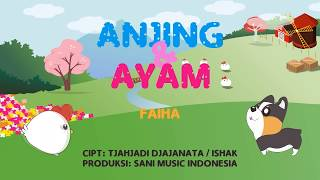 Anjing Dan Ayam - Faiha  (Official Music Video)