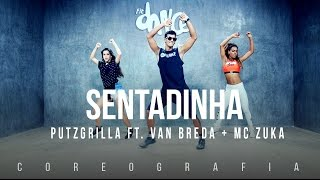 Sentadinha - Putzgrilla Ft. Van Breda Ft. Mc Zuka | Fitdance Tv