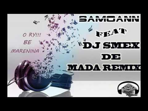 Samoann O ry Be Marenina Ah DJ Smex Mada Remix Majunga