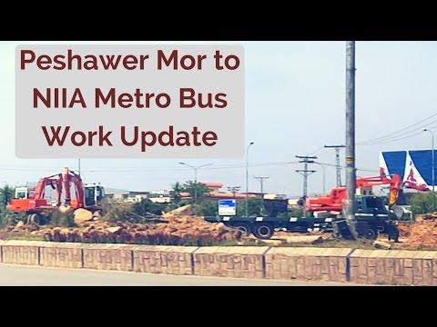 Peshawar Morr to NIIA Metro Bus Corridor Initial Work Update Kashmir Highway