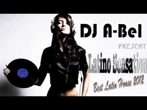 Latino Sensation ''best latin house Mixed By Dj A-Bel''
