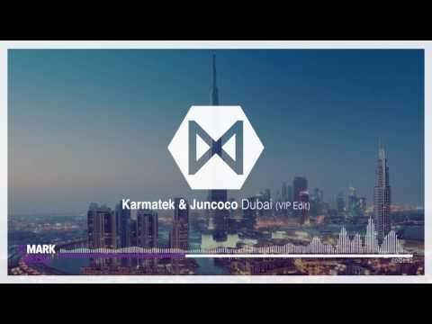 [KOREA DJ ] KARMATEK & JUNCOCO - DUBAI (VIP EDIT)