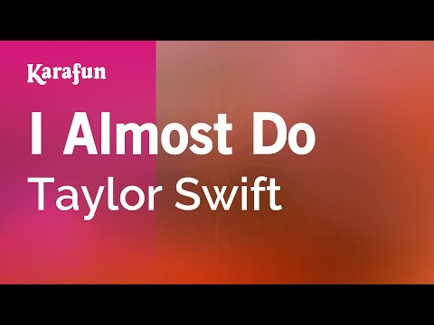 Karaoke I Almost Do - Taylor Swift *