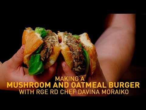 How To Make A Mushroom And Oat Burger With RGE Chef, Davina Moraiko | Fast Food