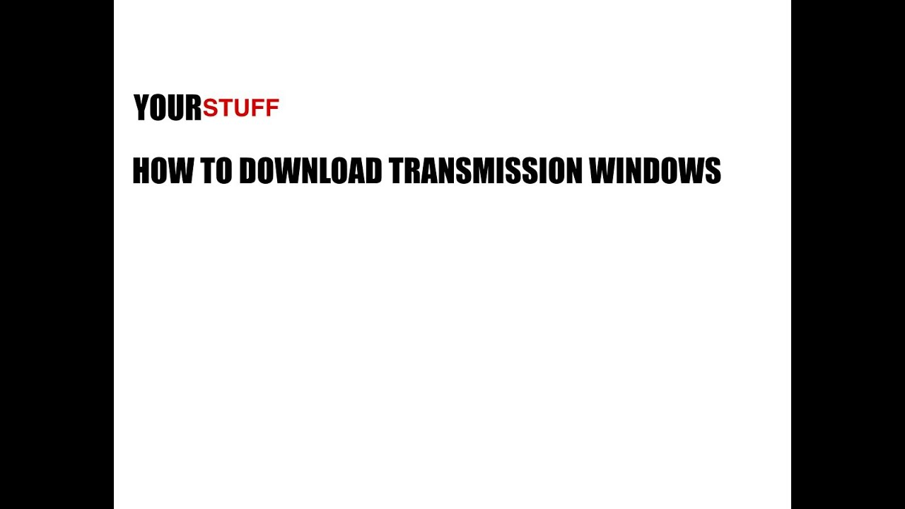 how to download transmission windows youtube