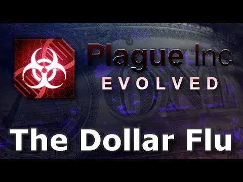 Plague Inc: Custom Scenarios - The Dollar Flu