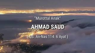 Download Murrotal Ahmad Saud, Surah An-Nas || Murrotal Anak