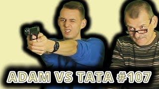 Adam vs Tata #107 CELNE OCZKO