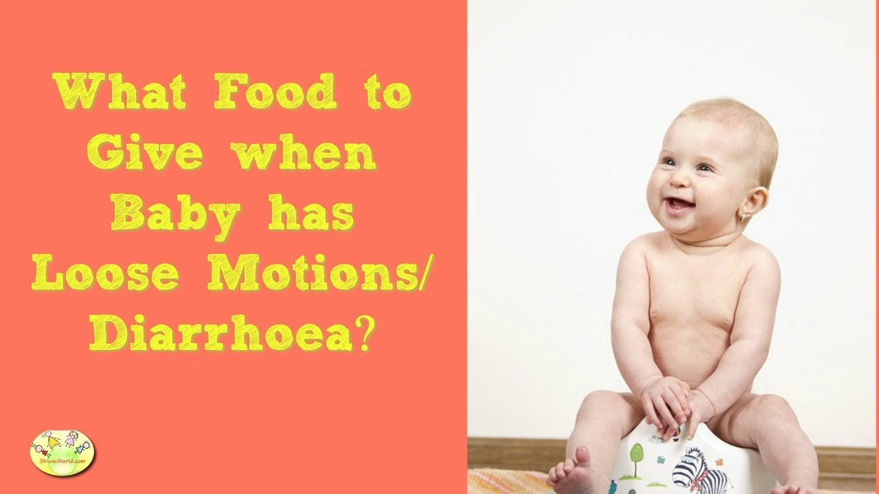 What Food to give to baby when Child has Loose Motions/ Diarrhoea?