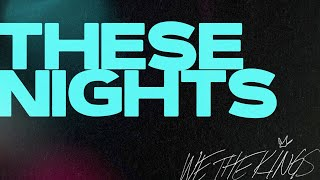 We The Kings  - These Nights (Official Lyric Video)