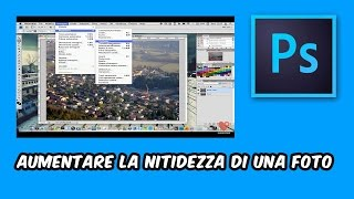 Aumentare la Nitidezza di una Foto con Photoshop [HD Video]