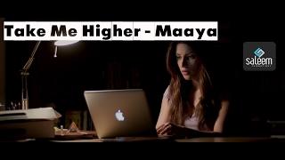 Take Me Higher - Maaya