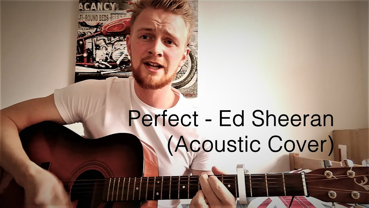 Perfect Ed Sheeran Cover