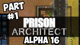 Prison Architect Alpha 16 Walkthrough Part 1 - NEW ALPHA (Road Blocks)