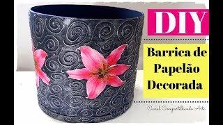 BARRICA DE PAPELÃO DECORADA – Do Lixo ao Luxo – Artesanato