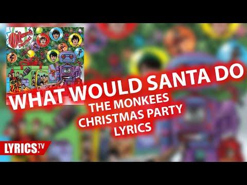 What Would Santa Do  LYRICS | The Monkees | Lyric & Songtext | Album Christmas Party Mp3