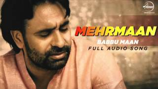 Mehrmaan (Full Audio Song ) | Babbu Maan | Latest Punjabi Song 2016