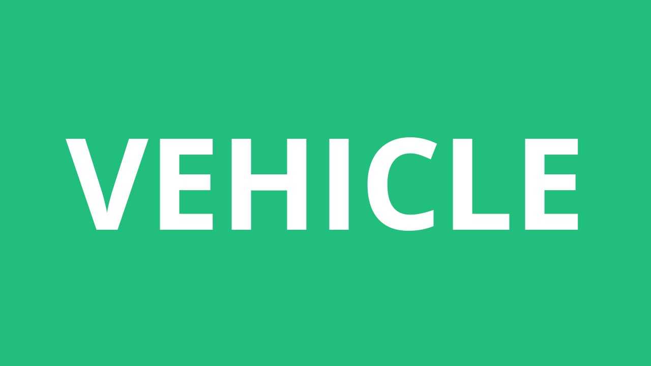 How To Pronounce Vehicle - Pronunciation Academy