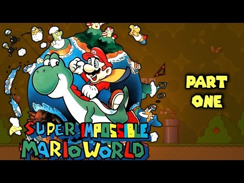 Super Impossible Mario World - Part 1: You're Doing It...Right?