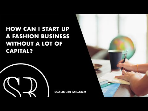 How Can I Start Up a Fashion Business without a Lot of Capital?