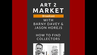 Art 2 Market | How to Find Collectors | Free Broadcast Tuesday, May 12