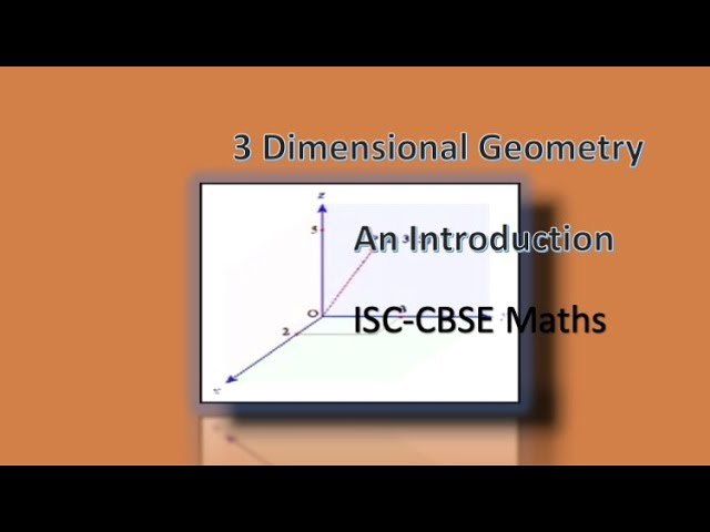 Introduction to 3 Dimensional Geometry-Maths-Class 11- CBSE-ISC