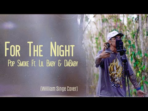 Pop Smoke – For The Night (Ft Lil Baby & DaBaby)-  William Singe Cover