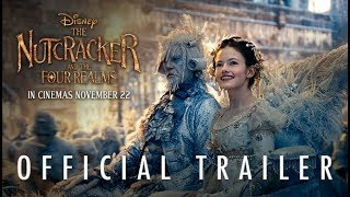 Disney's THE NUTCRACKER AND THE FOUR REALMS   Official HD Trailer #2   In Cinemas Now