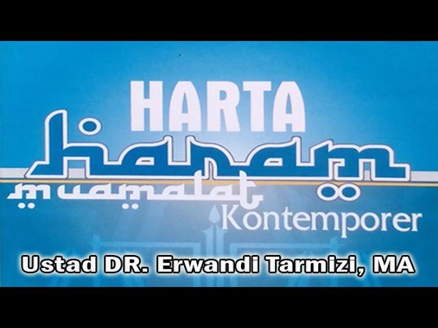 Kitab Harta Haram Muamalat - Ust. DR. Erwandi Tarmizi, MA : Kajian Masjid Baiturrahman