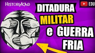 DITADURA MILITAR BRASIL Resumo Guerra Fria Intervenção dos EUA Regimes Militares América Latina #2