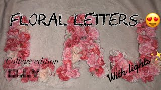 D.i.y.   Floral Letter Decor 🌺🌸🌼