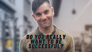 DO YOU REALLY WANT TO BE SUCCESSFUL?