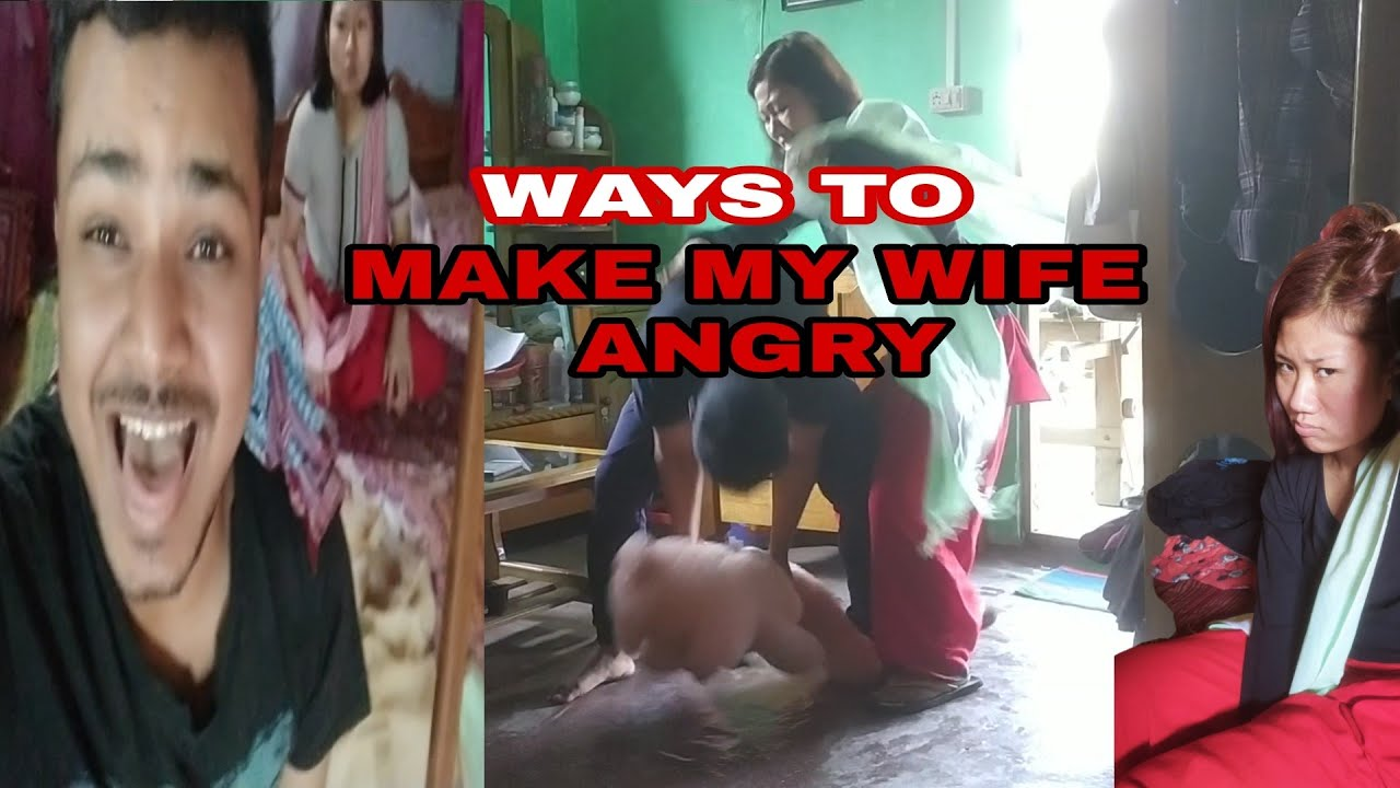 Nupi matou karm na saohngani || HOW TO MAKE MY WIFE ANGRY😤