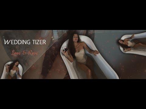 Love & Rose | Wedding Tizer / красивое свадебное видео
